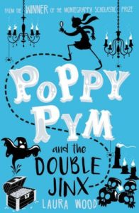 The Best Coming-of-Age Novels About Sisters - Poppy Pym and the Double Jinx by Laura Wood