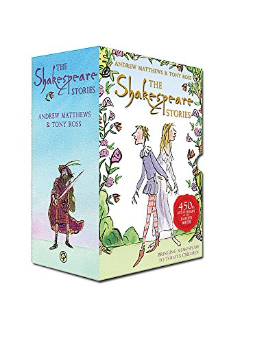 The Shakespeare Stories by Andrew Matthews