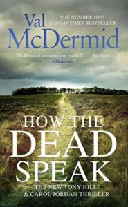 The Best Crime Fiction of 2019 - How The Dead Speak by Val McDermid
