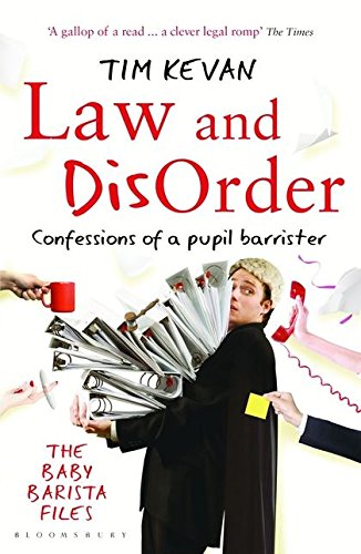The best books on Justice and the Law - Law and Disorder: Confessions of a Pupil Barrister by Tim Kevan