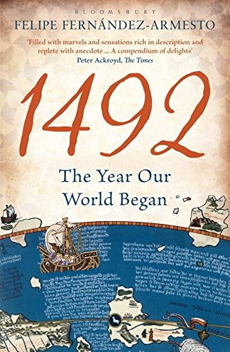 The best books on Global History - 1492: The Year Our World Began by Felipe Fernández-Armesto