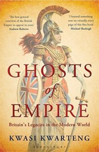History Books by Tory Politicians - Ghosts of Empire: Britain's Legacies in the Modern World by Kwasai Kwarteng