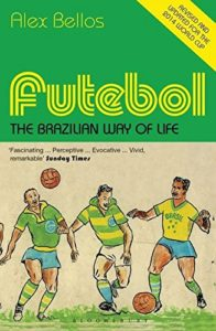 The best books on Maths - Futebol: The Brazilian Way of Life by Alex Bellos