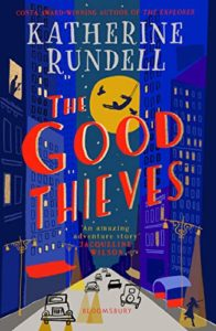 Editors' Picks: Children's Books - The Good Thieves by Katherine Rundell