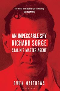 The Best Russia Books: the 2020 Pushkin House Prize - An Impeccable Spy: Richard Sorge, Stalin's Master Agent by Owen Matthews