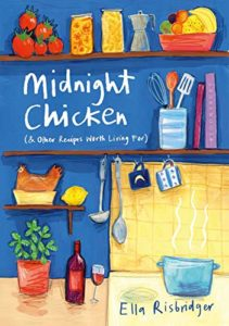 The Best Cookbooks of 2019 - Midnight Chicken (& Other Recipes Worth Living For) by Ella Risbridger