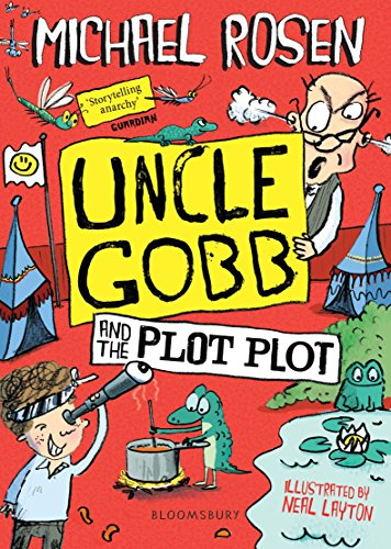 The best books on Trees For Younger Readers - Uncle Gobb and the Plot Plot by Michael Rosen & Neal Layton