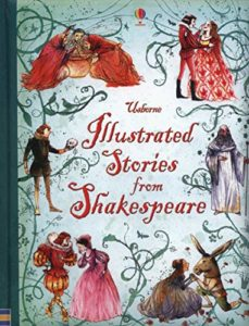 Best Shakespeare Books for Kids - Illustrated Stories from Shakespeare by Anna Claybourne, Rosie Dickins & William Shakespeare
