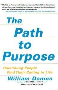The best books on Character Development - Path to Purpose by William Damon