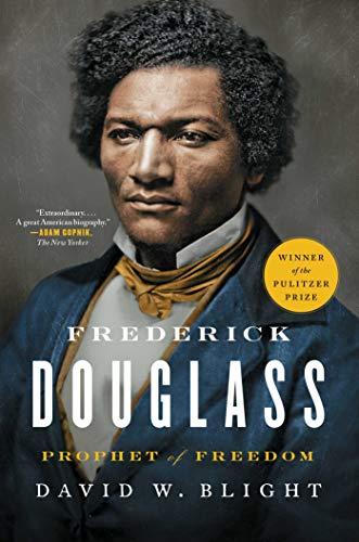 Frederick Douglass: Prophet of Freedom by David Blight