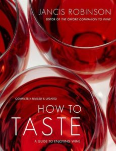 The best books on Wine - How to Taste: A Guide to Enjoying Wine by Jancis Robinson