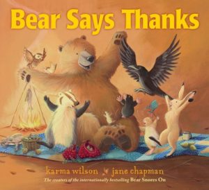 The Best Books on Gratitude for Kids - Bear Says Thanks by Jane Chapman & Karma Wilson