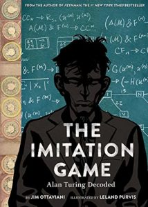 The Imitation Game: Alan Turing Decoded by Jim Ottaviani & Leland Purvis