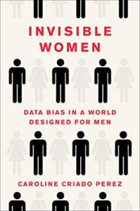 Best Business Books of 2019 - Invisible Women: Data Bias in a World Designed for Men by Caroline Criado Perez