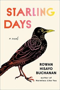 Editors' Picks: Notable Novels of Summer 2020 - Starling Days: A Novel by Rowan Hisayo Buchanan