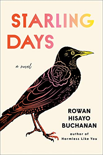 Starling Days: A Novel by Rowan Hisayo Buchanan