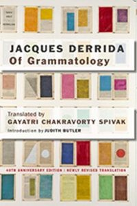 The best books on Deconstruction - Of Grammatology by Jacques Derrida & translated by Gayatri Chakravorty Spivak
