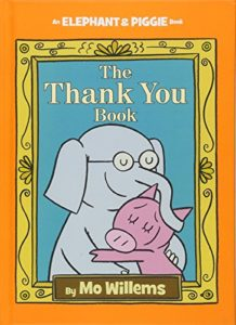 The Best Books on Gratitude for Kids - The Thank You Book by Mo Willems