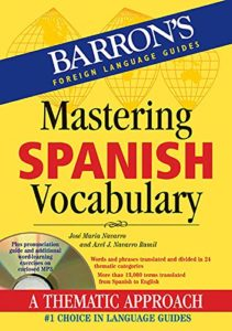 The Best Books for Learning Spanish - Mastering Spanish Vocabulary by Axel J Navarro Ramil & Jose Maria Navarro