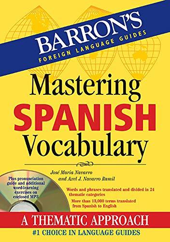 Mastering Spanish Vocabulary by Axel J Navarro Ramil & Jose Maria Navarro