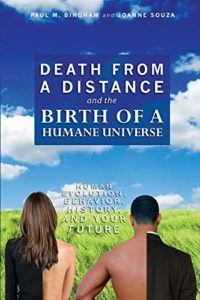 The best books on Evolutionary Psychology - Death from a Distance and the Birth of a Humane Universe by Joanne Souza & Paul M. Bingham