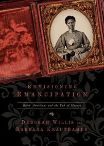 The Best Books for Juneteenth - Envisioning Emancipation: Black Americans and the End of Slavery by Barbara Krauthamer & Deborah Willis