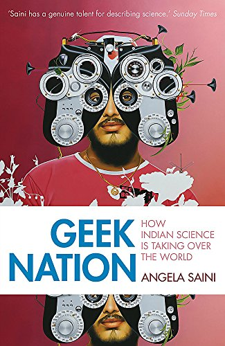 The best books on Scientific Differences between Women and Men - Geek Nation: How Indian Science is Taking Over the World by Angela Saini