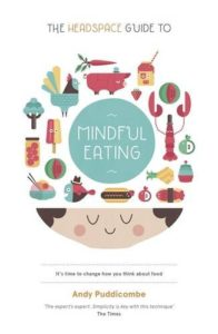 Meditation Books - The Headspace Guide to... Mindful Eating by Andy Puddicombe