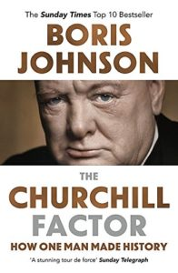 History Books by Tory Politicians - The Churchill Factor: How One Man Made History by Boris Johnson