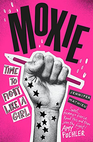 The best books on Political Engagement For Teens - Moxie by Jennifer Mathieu