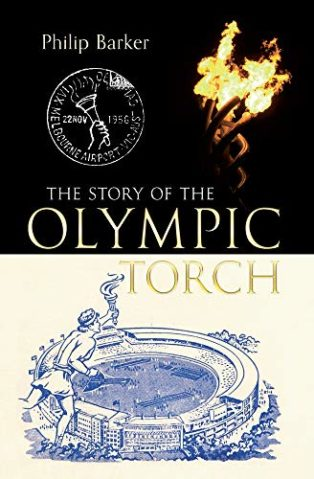 The Story of the Olympic Torch by Philip Barker