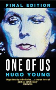 The best books on Margaret Thatcher - One of Us by Hugo Young