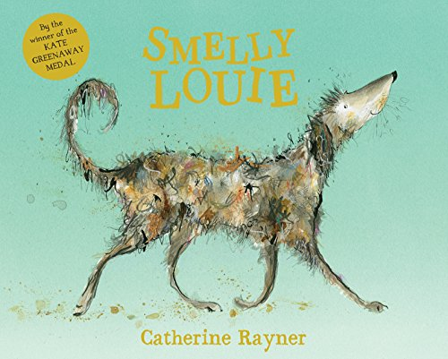 The best books on Pets For Young Kids - Smelly Louis by Catherine Rayner