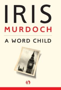 The Best Iris Murdoch Books - A Word Child by Iris Murdoch