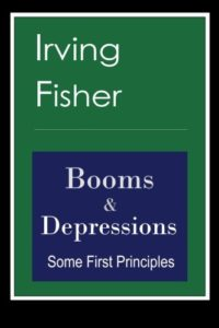 The best books on Investment - Booms and Depressions by Irving Fisher