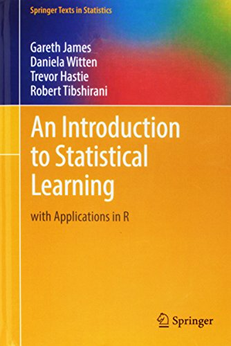 An Introduction to Statistical Learning: with Applications in R by Daniela Witten, Gareth James, Robert Tibshirani & Trevor Hastie