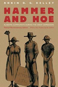 African American History Books - Hammer and Hoe: Alabama Communists During the Great Depression by Robin D G Kelley