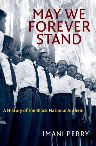 African American History Books - May We Forever Stand: A History of the Black National Anthem by Imani Perry