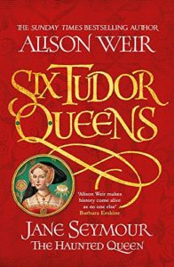 The Best Historical Novels - Six Tudor Queens: Jane Seymour, The Haunted Queen by Alison Weir