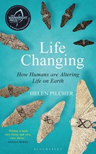 The Best Conservation Books of 2020 - Life Changing: How Humans Are Altering Life on Earth by Helen Pilcher