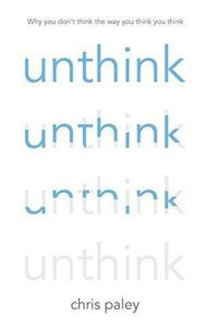 The best books on Evolutionary Psychology - Unthink: How to Harness the Power of Your Unconscious by Chris Paley