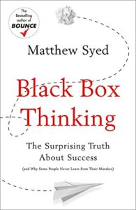 The best books on Champions - Black Box Thinking: The Surprising Truth About Success by Matthew Syed