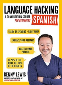 The Best Books for Learning Spanish - Language Hacking Spanish: A Conversation Course for Beginners by Benny Lewis