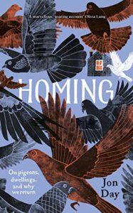 Editors' Picks: Notable Books of 2019 - Homing: On Pigeons, Dwellings and Why We Return by Jon Day