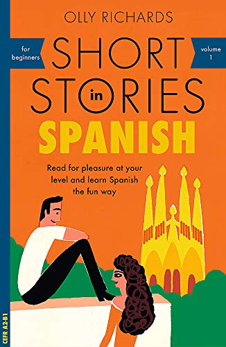 Short Stories in Spanish for Beginners by Olly Richards