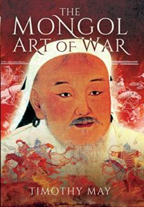 The best books on Chinggis Khan - The Mongol Art of War by Timothy May