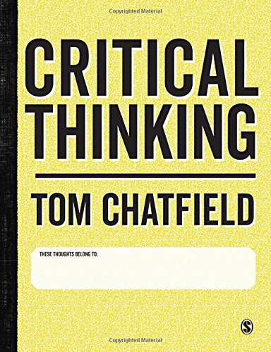 The best books on Critical Thinking - Critical Thinking: Your Guide to Effective Argument, Successful Analysis and Independent Study by Tom Chatfield