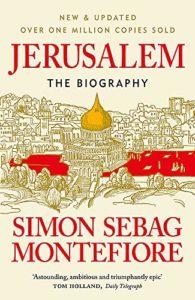 The best books on Jerusalem - Jerusalem: the Biography by Simon Sebag Montefiore