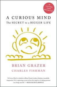 The best books on Character Development - A Curious Mind: The Secret To a Bigger Life by Brian Grazer