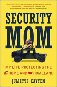 The best books on National Security - Security Mom: My Life Protecting the Home and Homeland by Juliette Kayyem